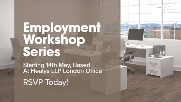 employment workshop series starting 14th may based at healys llp london office. RSVP today!