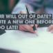 Is Your Will Out of Date? Execute a New One Before It's Too Late!